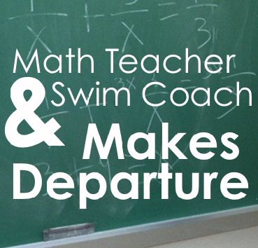 Math Teacher and Swim Coach Makes Departure