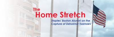 The Home Stretch: Staples' Boston Alumni on the Capture of Dzhokhar Tsarnaev