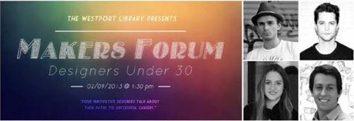 Westport Public Library Hosts The Makers Forum: Designers Under 30