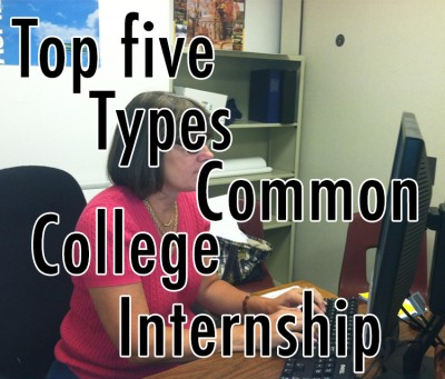 Top Five Most Common Types of Internships