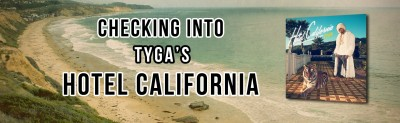 Not Good: A Review of Tygas Hotel California