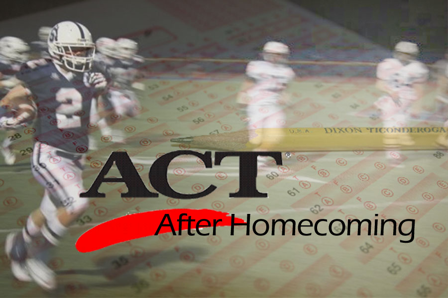 Although some players must take ACTs the day after homecoming , they will remain focused on the game and prepare for the tests with a good night's sleep.