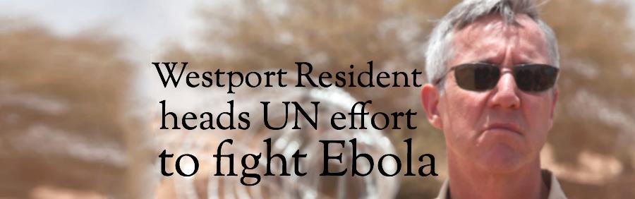 Westport resident heads UN effort to fight Ebola