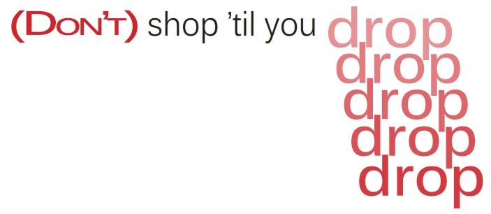 Don%27t+shop+%27till+you+drop