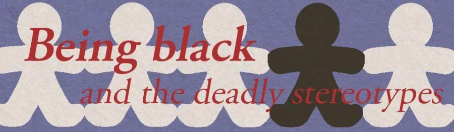 Being black and the deadly stereotypes