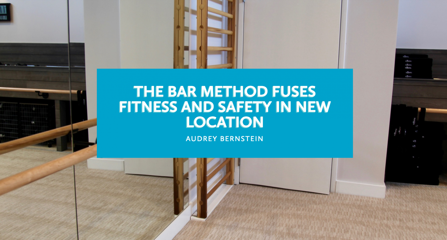 The Bar Method fuses fitness and safety in new location