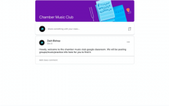 Chamber Music Club, among others, utilize Google Classroom as a key method of keeping in touch and posting updates.