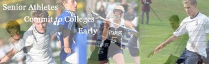 Senior Athletes Commit to Colleges Early