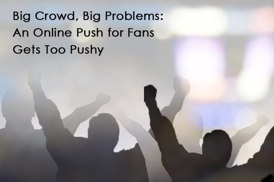 Big Crowd, Big Problems