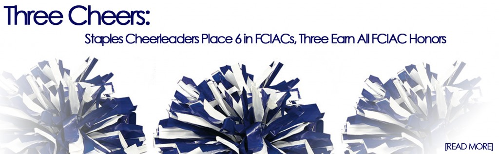 Three Cheers: Staples Cheerleaders Place 6 in FCIACs, Three Earn All FCIAC Honors