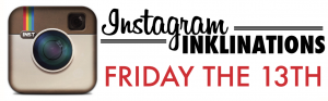 Instagram Inklinations: Friday the 13th
