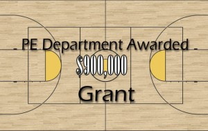 P.E. department awarded grant of about $900,000