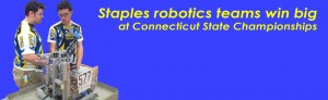 Staples robotics teams win big at Connecticut State Championships