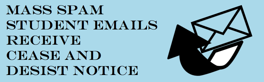 Mass spam student emails receive cease and desist notice