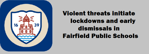 Violent threats initiate lockdowns and early dismissals in Fairfield Public Schools