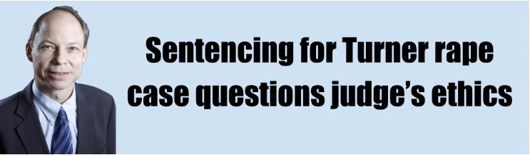 Sentencing for Turner rape case questions judge's ethics